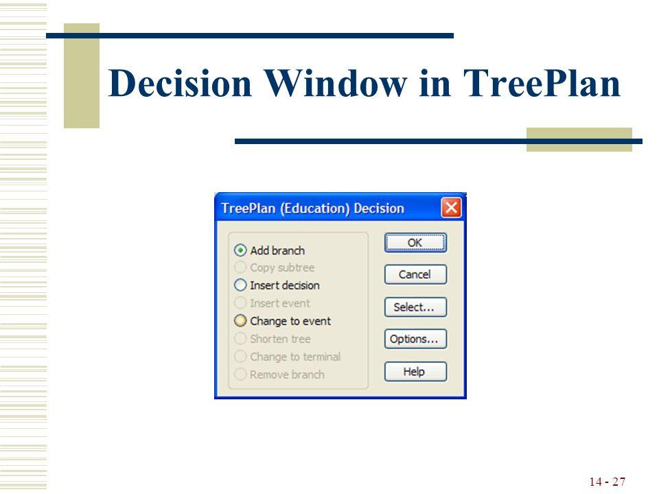 14 - 27 Decision Window in TreePlan