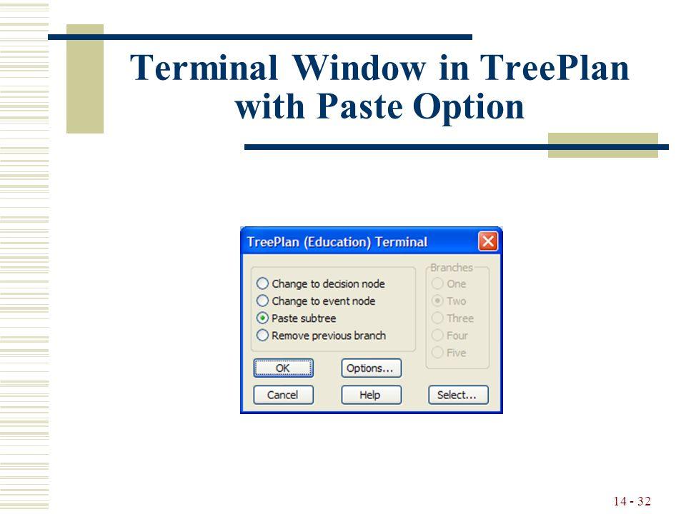 14 - 32 Terminal Window in TreePlan with Paste Option
