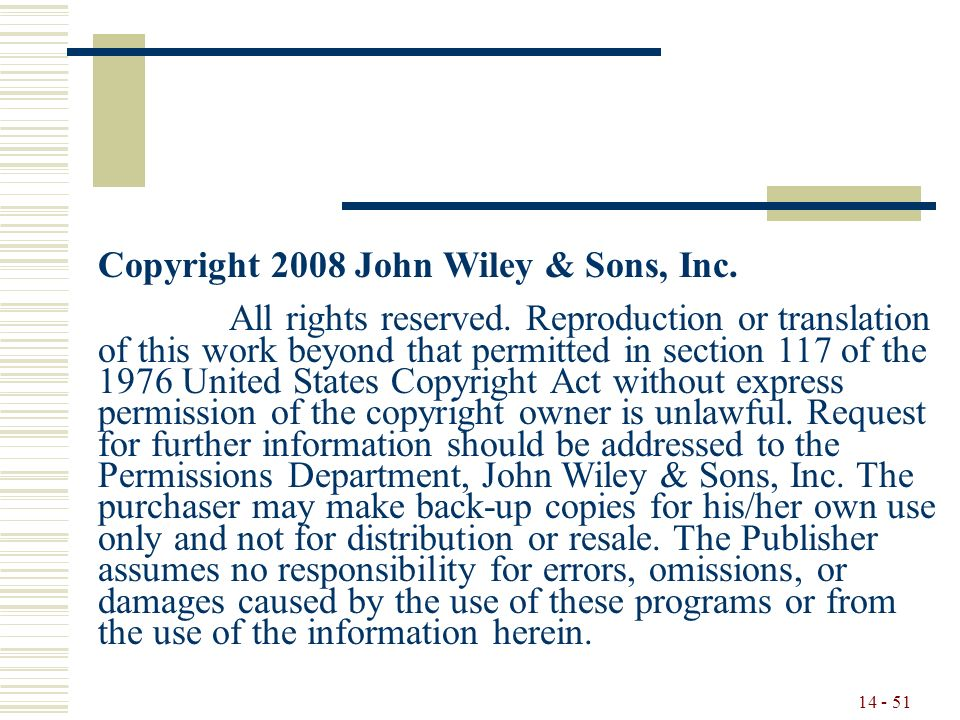 14 - 51 Copyright 2008 John Wiley & Sons, Inc. All rights reserved.