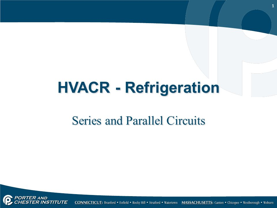 1 HVACR - Refrigeration Series and Parallel Circuits