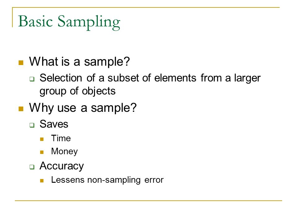Basic Sampling & Review of Statistics. Basic Sampling What is a ...