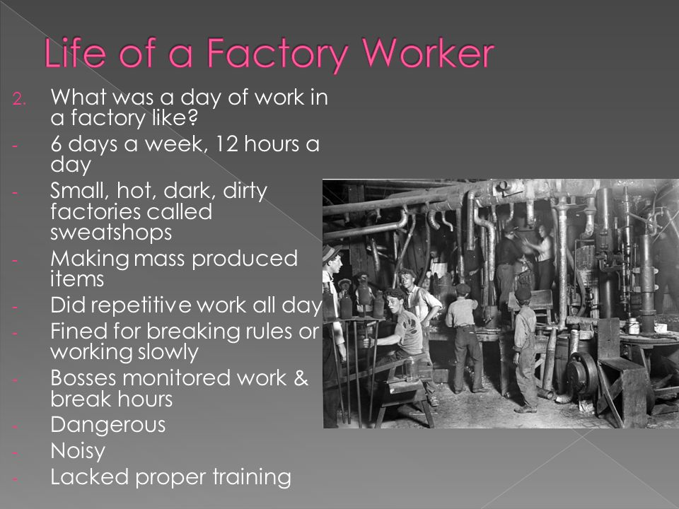 2. What was a day of work in a factory like.