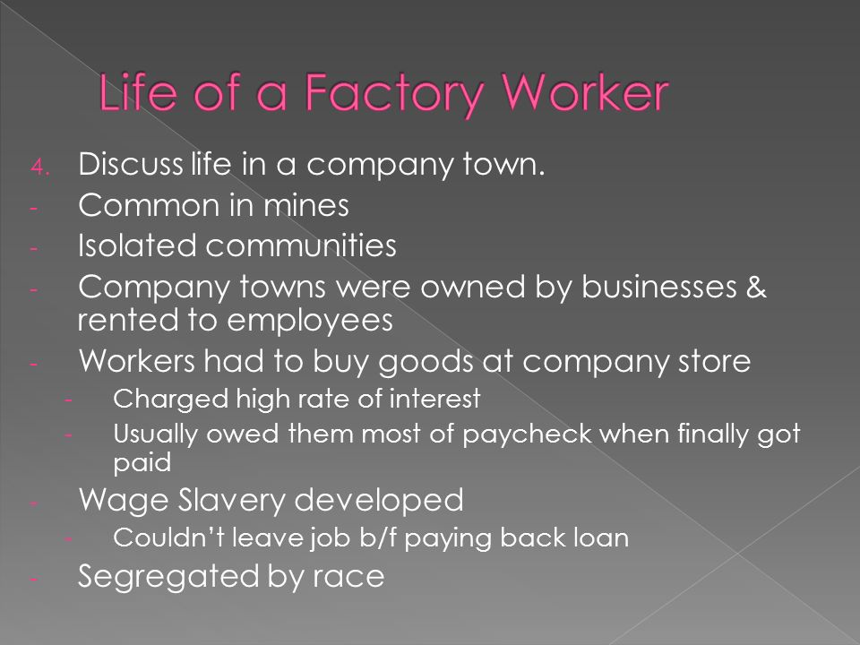4. Discuss life in a company town.