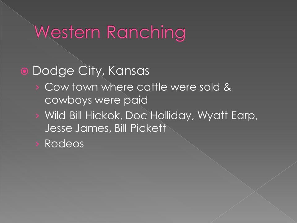  Dodge City, Kansas › Cow town where cattle were sold & cowboys were paid › Wild Bill Hickok, Doc Holliday, Wyatt Earp, Jesse James, Bill Pickett › Rodeos