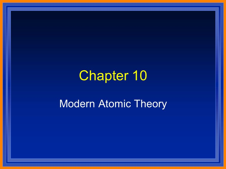 Chapter 10 Modern Atomic Theory
