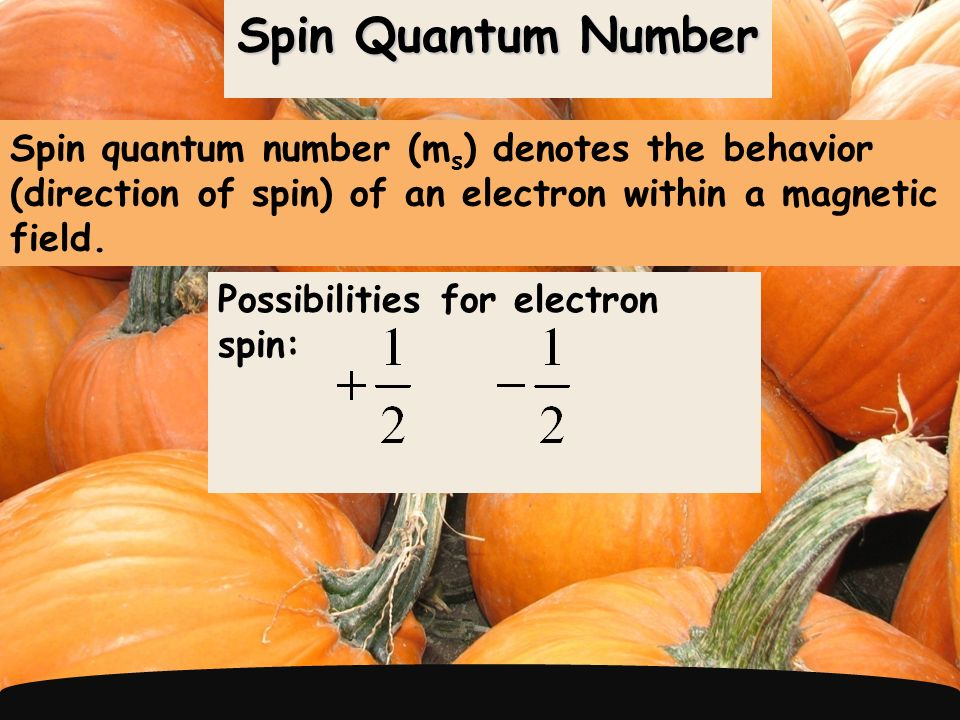 Assigning the Numbers  The three quantum numbers (n, l, and m l ) are integers.