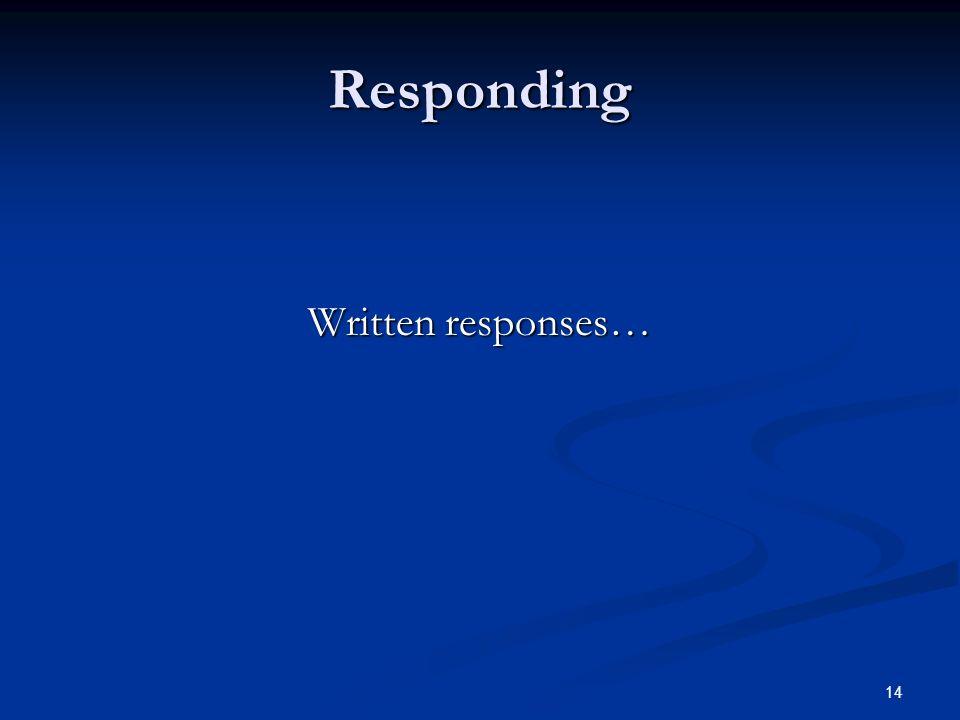 14 Responding Written responses…