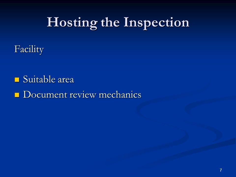 7 Hosting the Inspection Facility Suitable area Suitable area Document review mechanics Document review mechanics