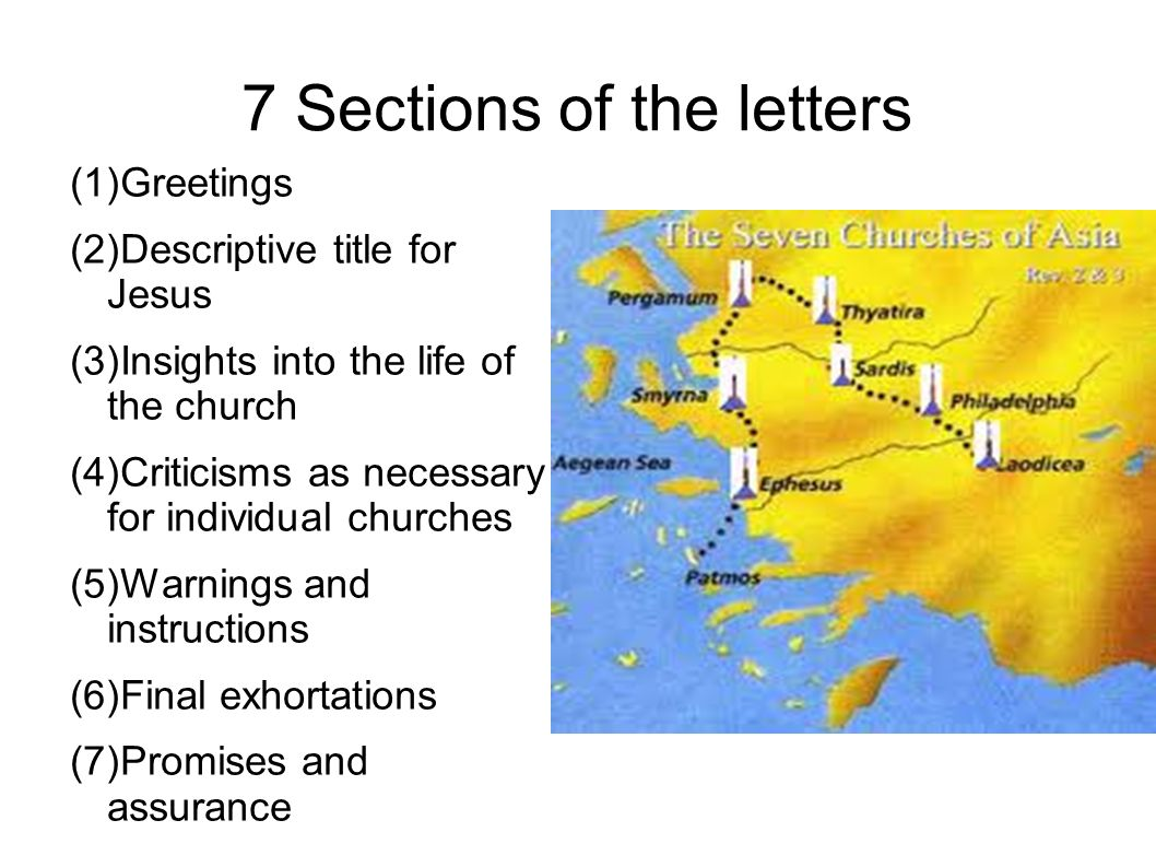 3 7 Sections Of The Letters 1Greetings 2Descriptive Title For Jesus 3Insights Into Life Church 4Criticisms As Necessary Individual