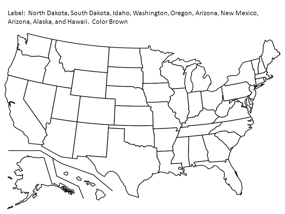 Label: North Dakota, South Dakota, Idaho, Washington, Oregon, Arizona, New Mexico, Arizona, Alaska, and Hawaii.