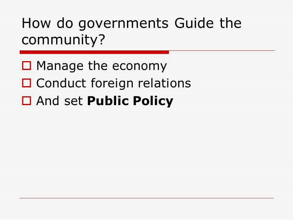 How do governments Guide the community.