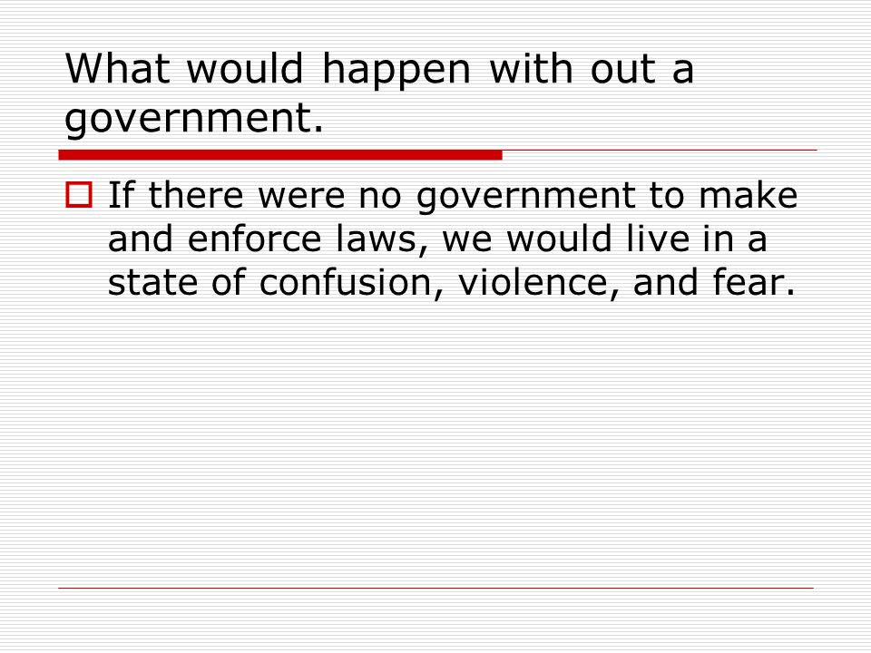 What would happen with out a government.