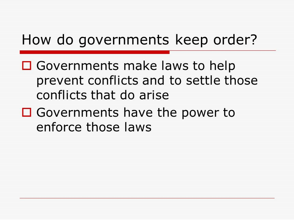How do governments keep order.