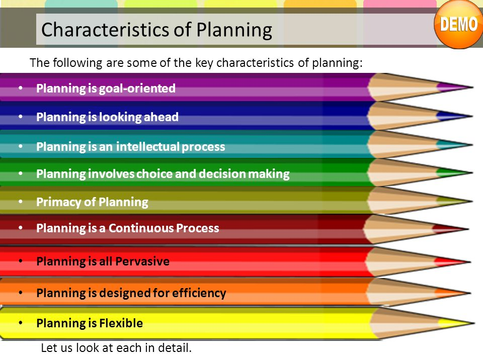 Characteristics of Planning The following are some of the key characteristics of planning: Let us look at each in detail.