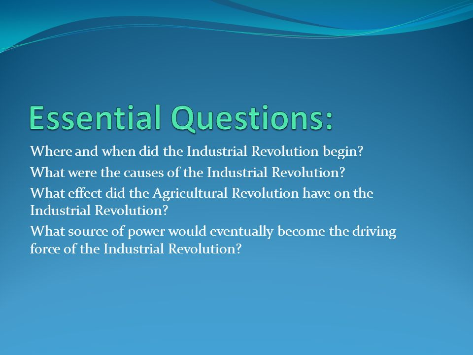 What were the three causes of the Industrial Revolution?