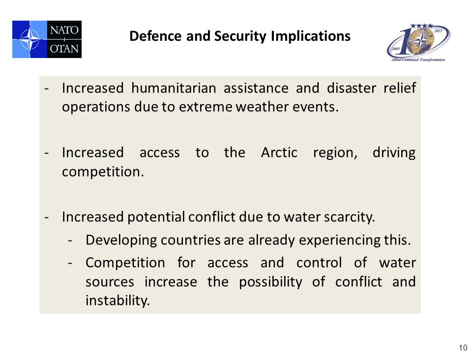 10 -Increased humanitarian assistance and disaster relief operations due to extreme weather events.