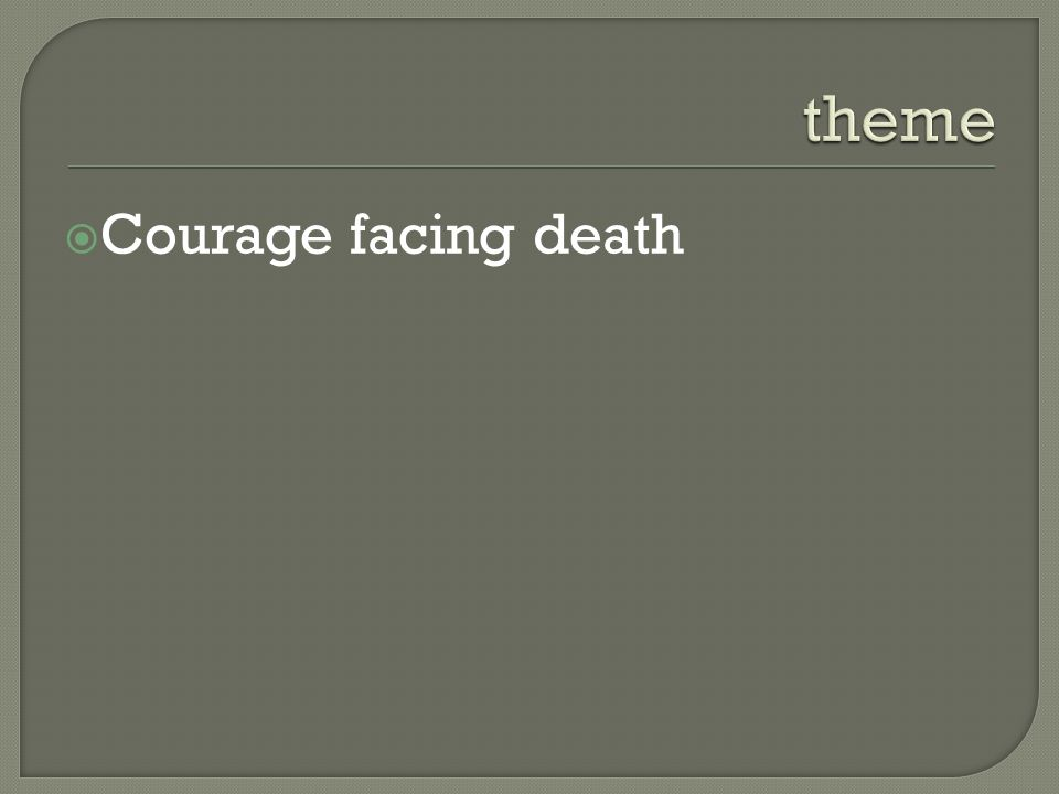  Courage facing death
