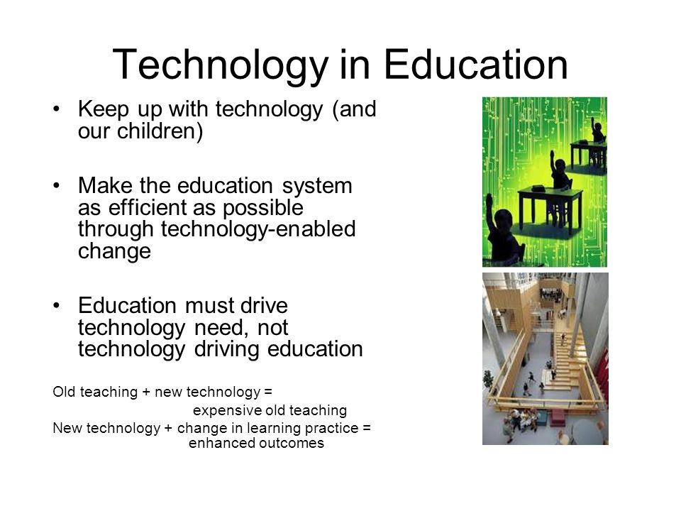 technology change education The rapid changes and increased complexity of today's world present new challenges and put new demands on our education system there has been generally a growing awareness of the necessity to change and improve the preparation of students for productive functioning in the continually changing and.