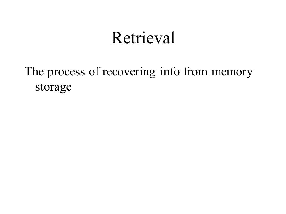 Storage The process of retaining neural coded info over time