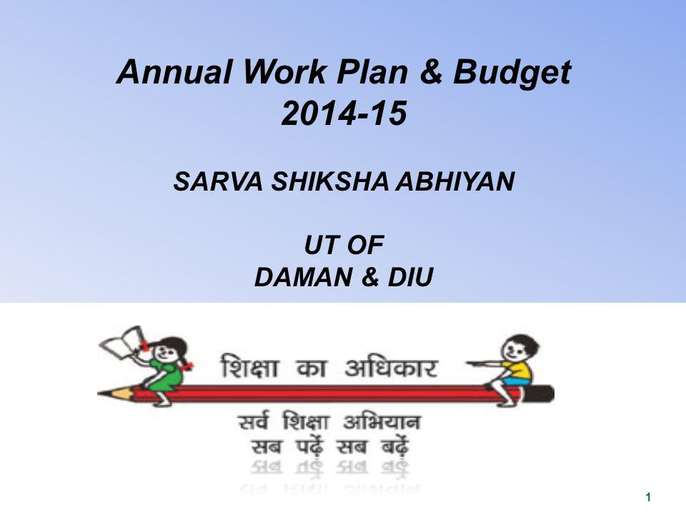 Annual Work Plan & Budget 2014-15 SARVA SHIKSHA ABHIYAN UT OF DAMAN & DIU 1