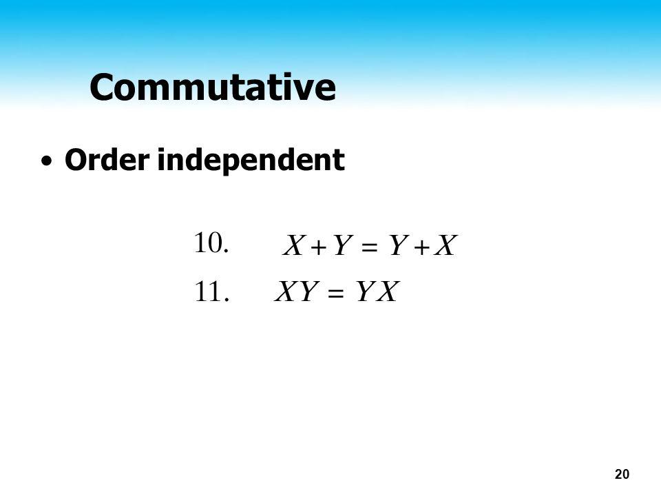 20 Commutative Order independent