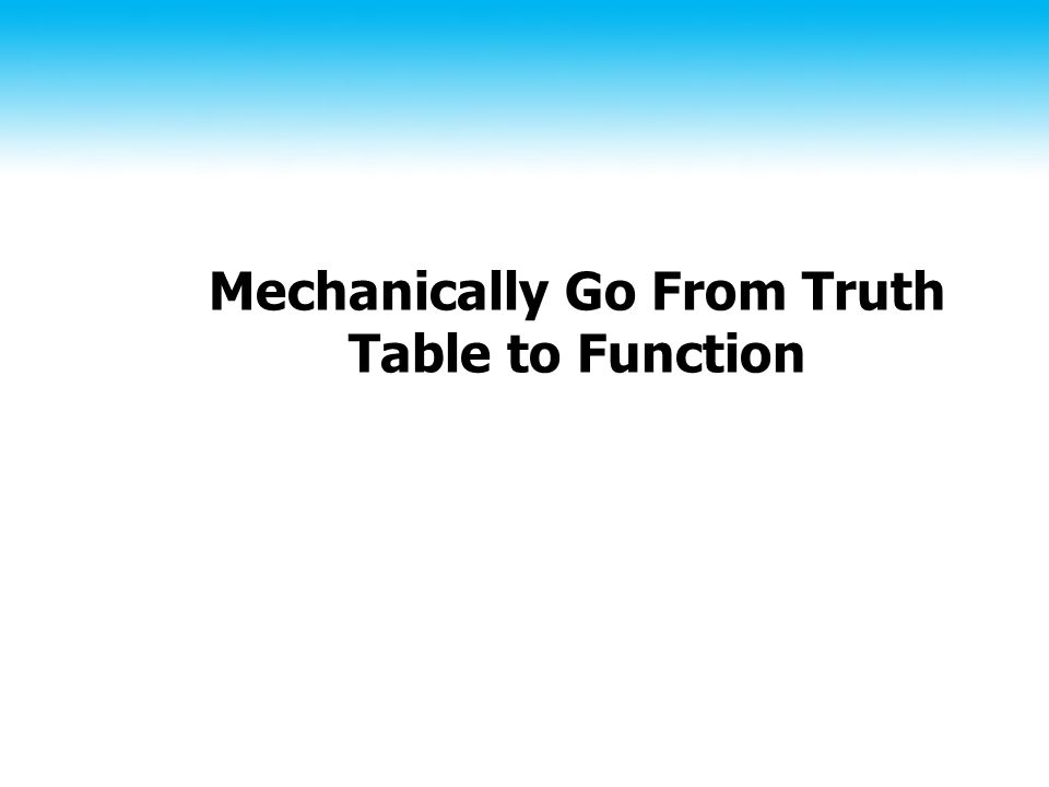 Mechanically Go From Truth Table to Function