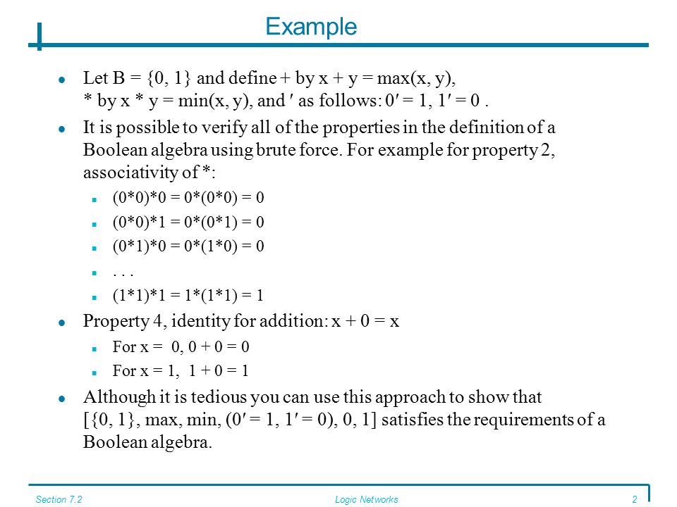 Example Let B = {0, 1} and define + by x + y = max(x, y), * by x * y = min(x, y), and ′ as follows: 0′ = 1, 1′ = 0.