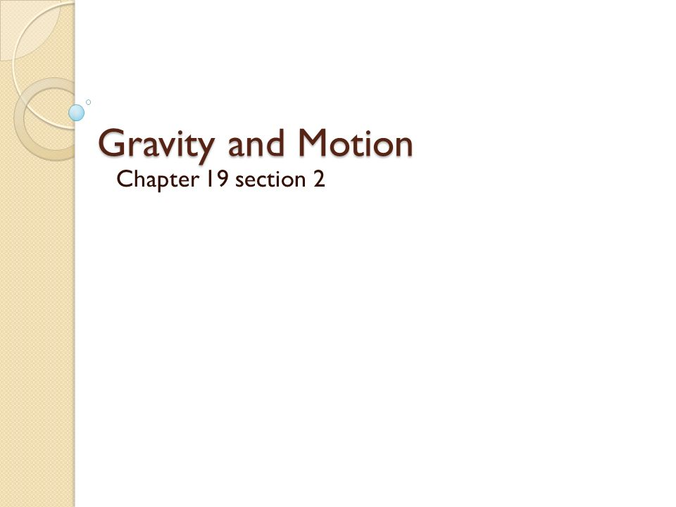 Gravity and Motion Chapter 19 section 2