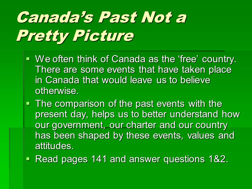 Canada's Past Not a Pretty Picture  We often think of Canada as the 'free' country.