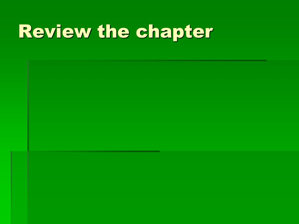 Review the chapter