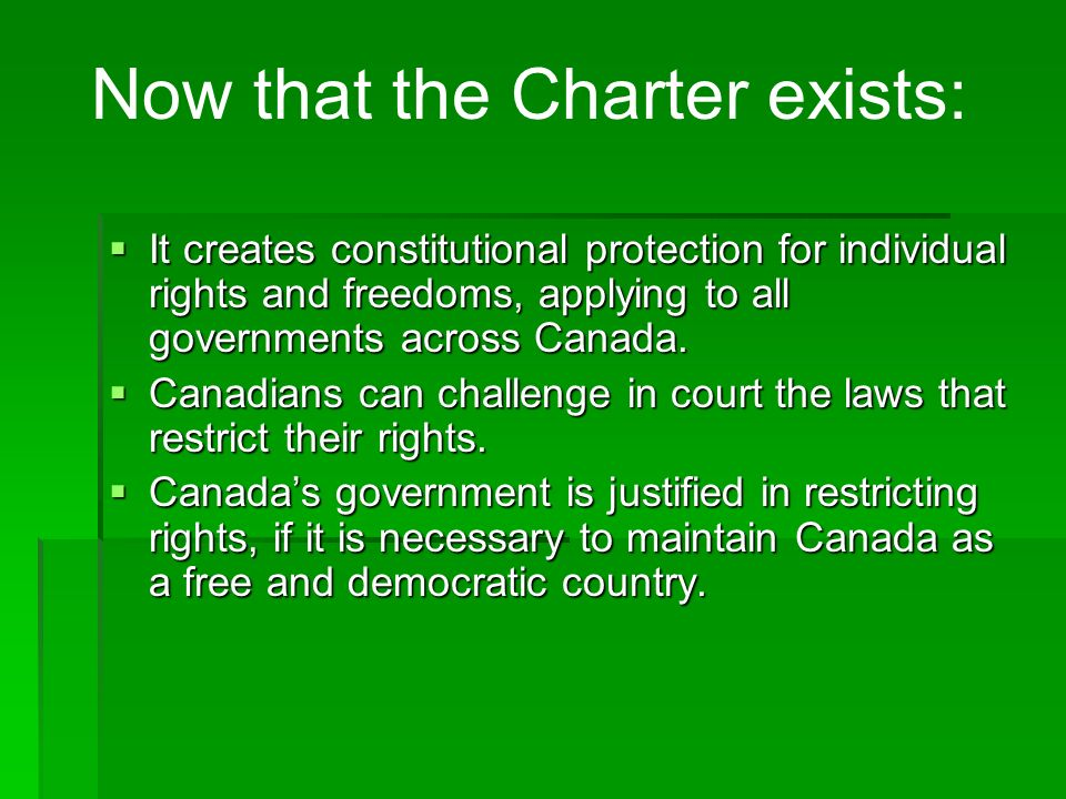  It creates constitutional protection for individual rights and freedoms, applying to all governments across Canada.