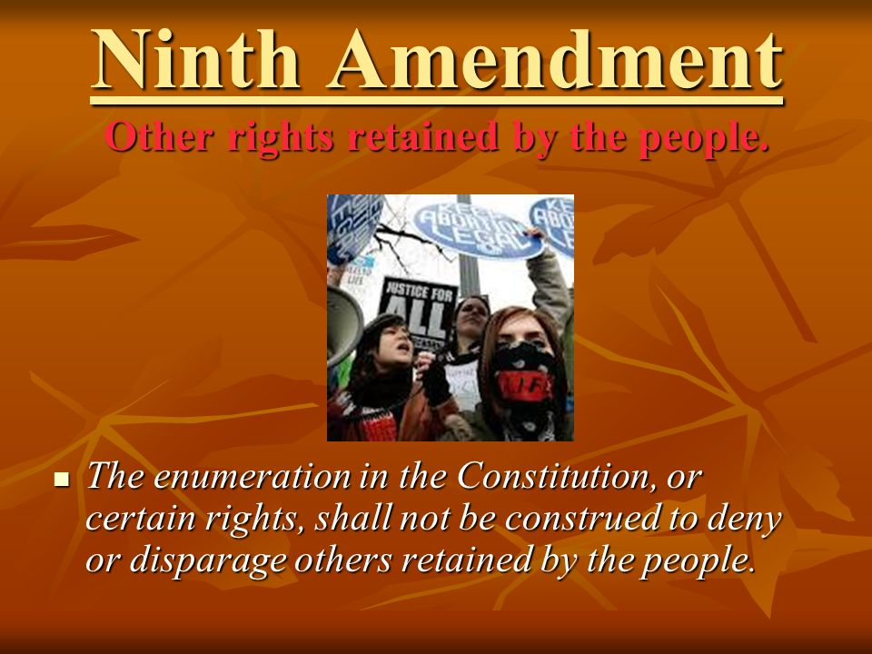 Ninth Amendment Other rights retained by the people.