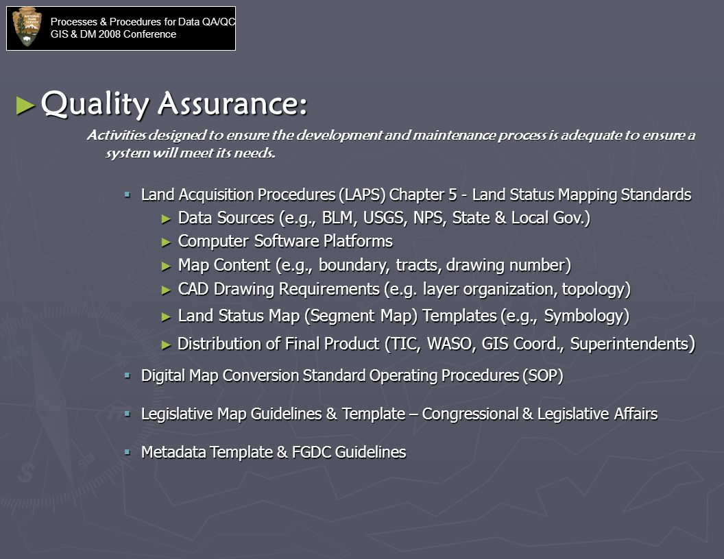 Processes & Procedures for Data QA/QC GIS & DM 2008 Conference How ...
