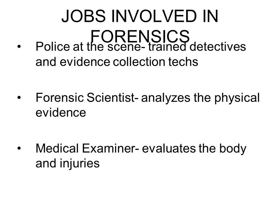 4 jobs involved in forensics police at the scene trained detectives and evidence collection techs forensic scientist analyzes the physical evidence. Resume Example. Resume CV Cover Letter