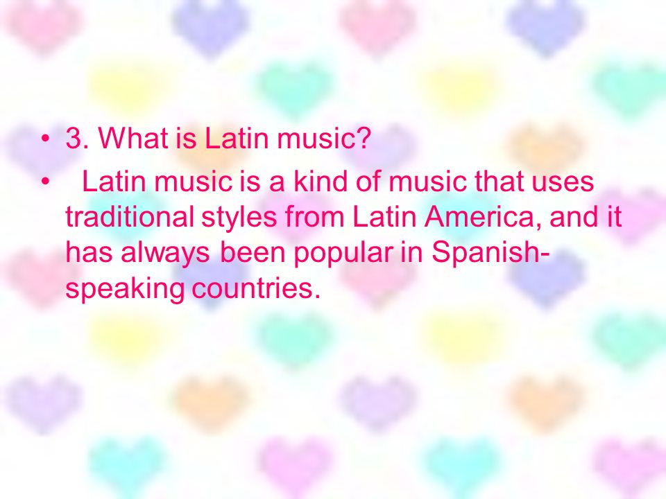 3. What is Latin music.