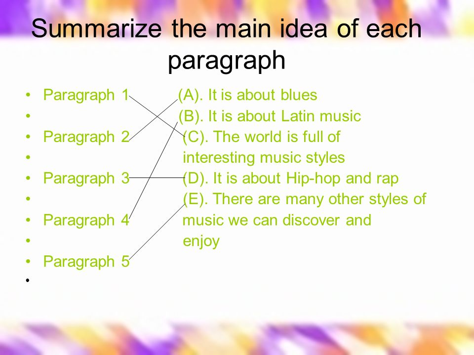 Summarize the main idea of each paragraph Paragraph 1 (A).