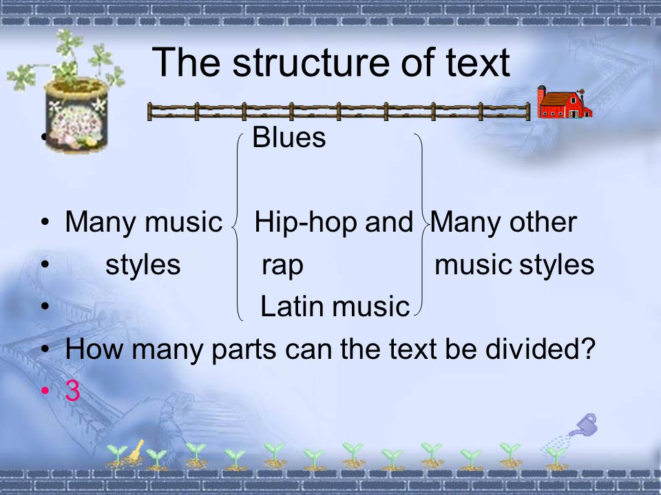 The structure of text Blues Many music Hip-hop and Many other styles rap music styles Latin music How many parts can the text be divided.