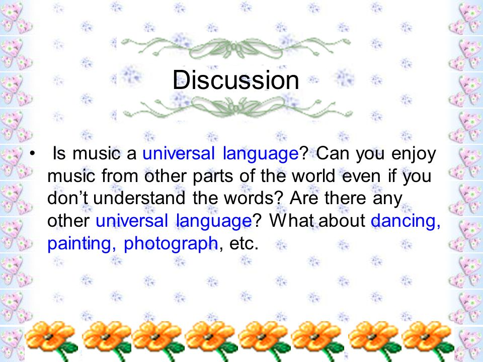 Discussion Is music a universal language.