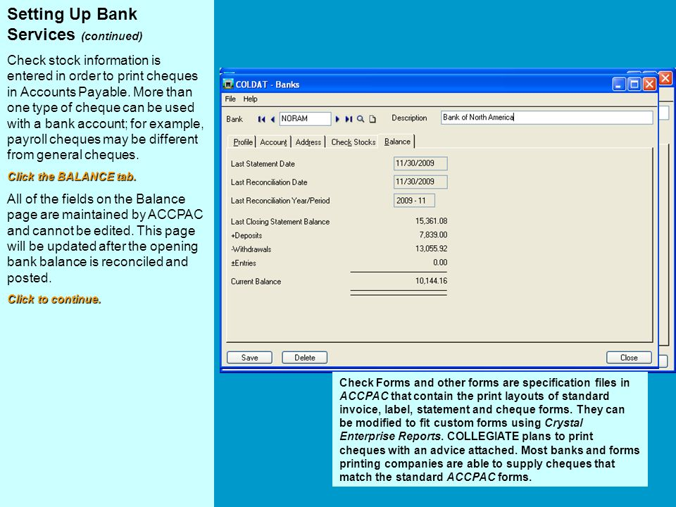 Setting Up Bank Services (continued) Check stock information is entered in order to print cheques in Accounts Payable.