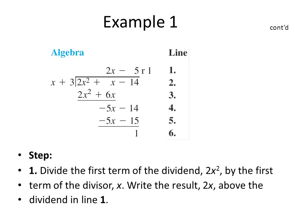 Step: 1. Divide the first term of the dividend, 2x 2, by the first term of the divisor, x.