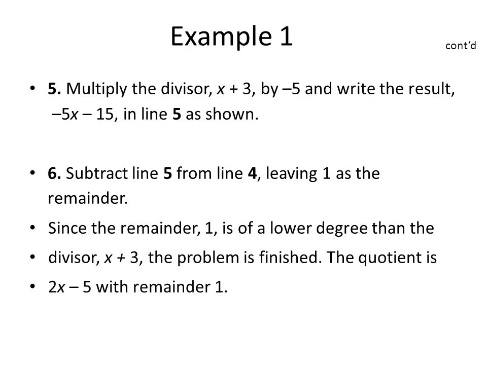 5. Multiply the divisor, x + 3, by –5 and write the result, –5x – 15, in line 5 as shown.