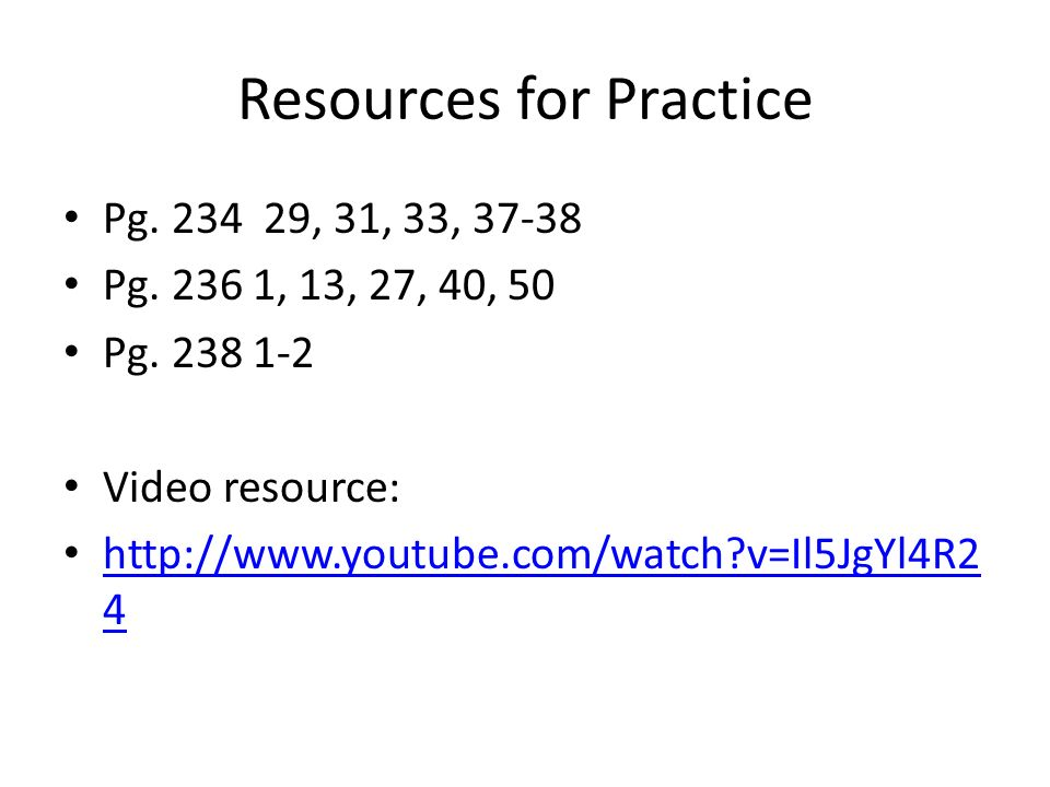 Resources for Practice Pg , 31, 33, Pg.