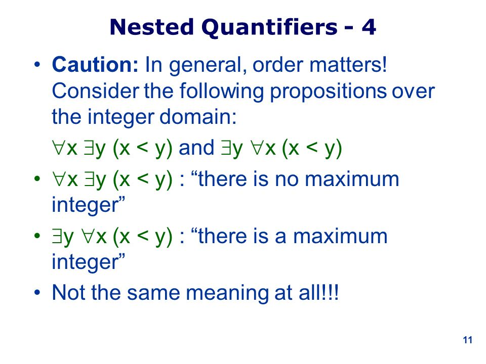 11 Nested Quantifiers - 4 Caution: In general, order matters.