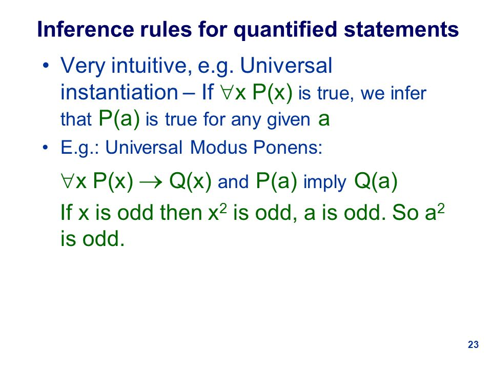 23 Inference rules for quantified statements Very intuitive, e.g.