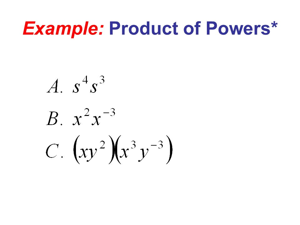 Example: Product of Powers*