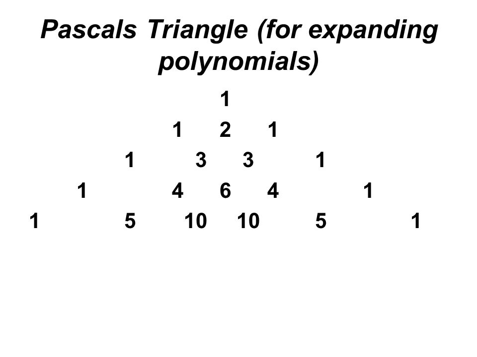 Pascals Triangle (for expanding polynomials)