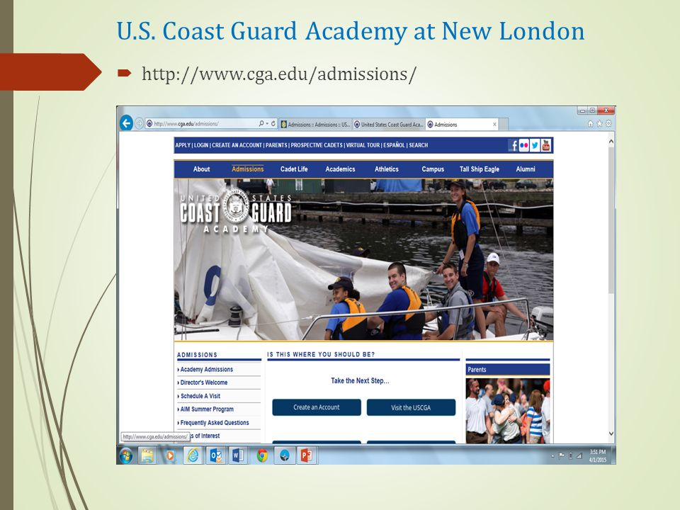 U.S. Coast Guard Academy at New London  http://www.cga.edu/admissions/