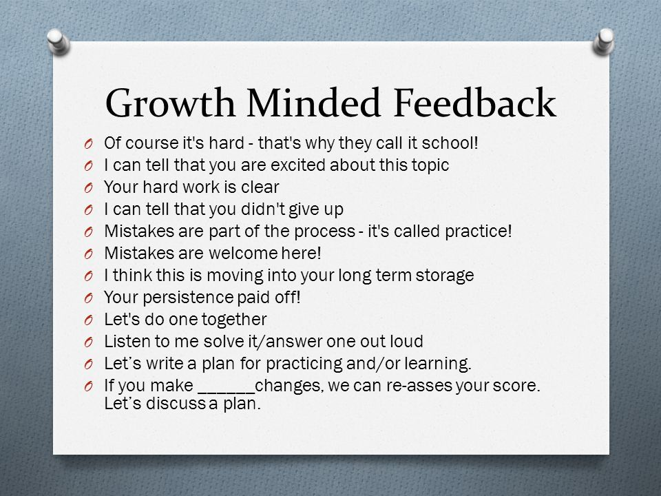 Growth Minded Feedback O Of course it s hard - that s why they call it school.