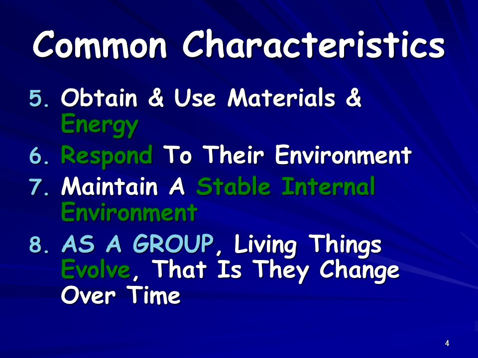 4 Common Characteristics 5. Obtain & Use Materials & Energy 6.