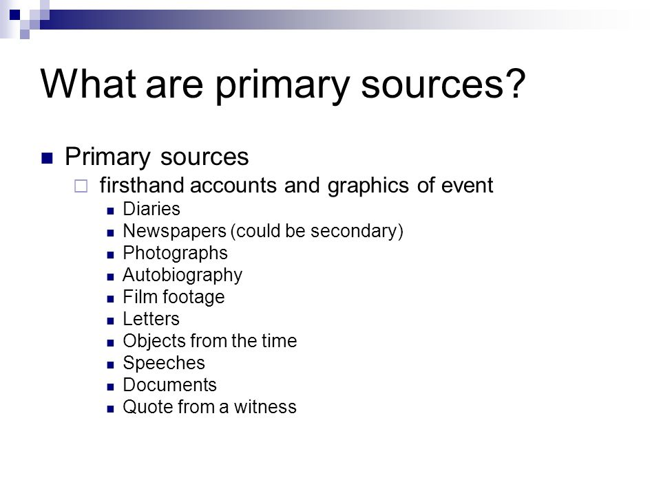 What are primary sources.